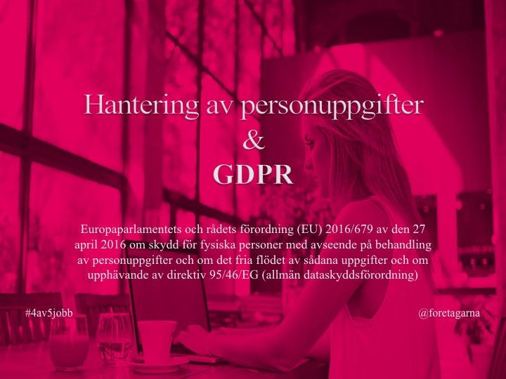 04_GDPR Hantering av personuppgifter Foretagarna Karin Berggren